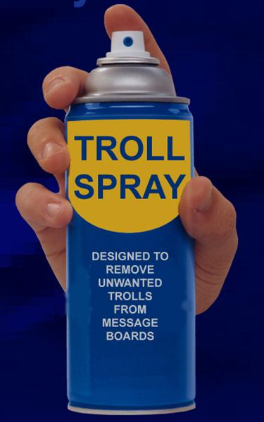 22586d1215211347-place-sucks-13-81699-post_6_85470_troll_spray-medium-.jpg