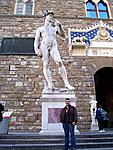 Statue of David in Florence, Italy. (The real one is in the Uffizi Gallery.. but they don't allow pictures!)