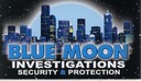 Blue moon investigations Security and Protection